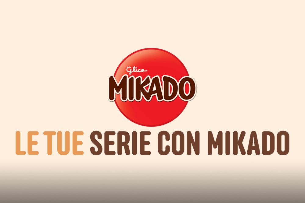 Le tue serie con Mikado